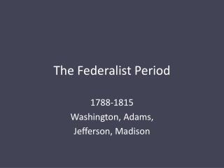 The Federalist Period