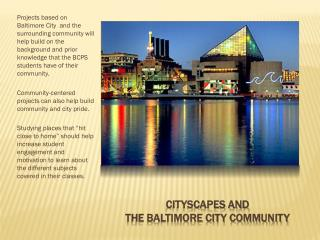 Cityscapes and  the Baltimore City Community