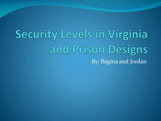 Security Levels in Virginia and Prison Designs