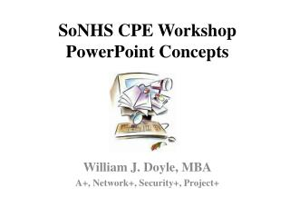 SoNHS CPE Workshop PowerPoint Concepts