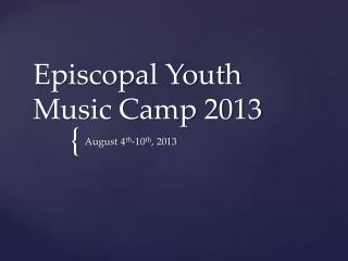 Episcopal Youth Music Camp 2013