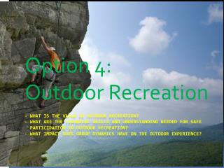 Option 4:  Outdoor Recreation