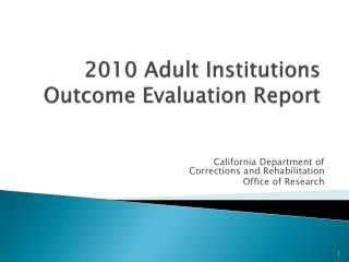 2010 Adult Institutions Outcome Evaluation Report