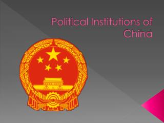 Political Institutions of China
