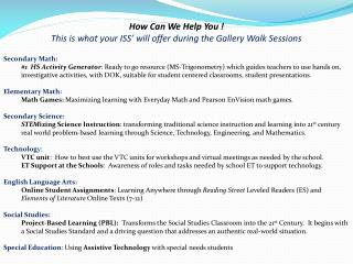 How Can We Help You ! This is what your  ISS ' will offer during the Gallery Walk Sessions