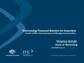 Vivianne Arnold  Head of Marketing varnold@efic.au    efic.au