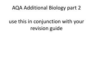 AQA Additional Biology part 2 use this in conjunction with your revision guide
