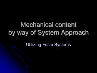 Mechanical content by way of System Approach