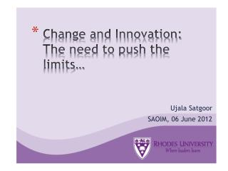 Change and Innovation: The need to push the limits…