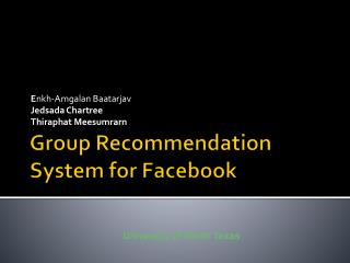 Group Recommendation System for  Facebook