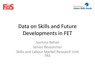 Data on Skills and Future Developments in FET