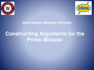Constructing Arguments for the Prime Minister