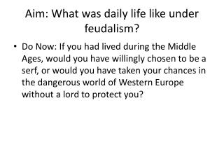 Aim: What was daily life like under feudalism?