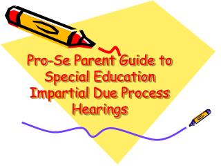 Pro-Se Parent Guide to Special Education Impartial Due Process Hearings