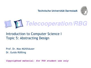 Introduction to Computer Science I Topic 5: Abstracting Design