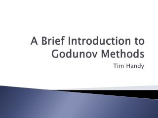 A Brief Introduction to Godunov Methods