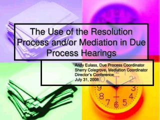 The Use of the Resolution Process and/or Mediation in Due Process Hearings