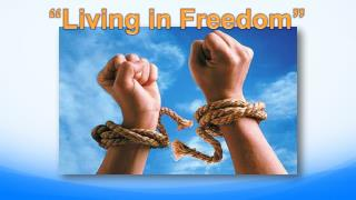 """Living in Freedom"""