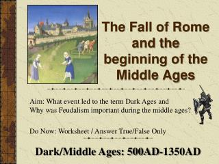 The Fall of Rome and the beginning of the  Middle Ages