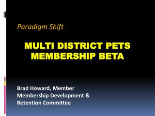 Multi District PETS MEMBERSHIP Beta