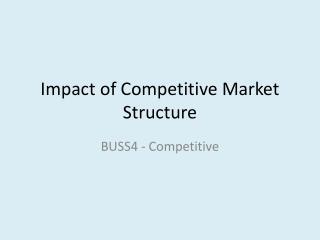 Impact of Competitive Market Structure