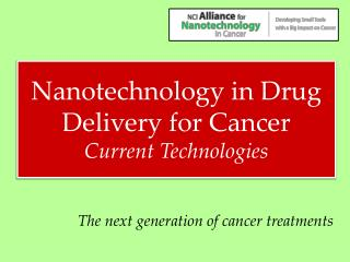 Nanotechnology in Drug Delivery for Cancer Current Technologies