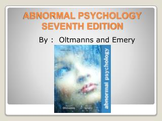 ABNORMAL PSYCHOLOGY SEVENTH EDITION