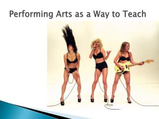 Performing Arts as a Way to Teach