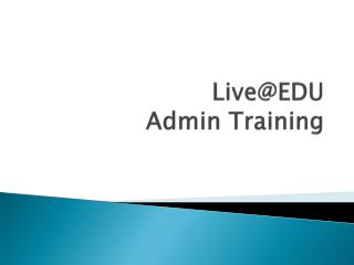 Live@EDU Admin Training