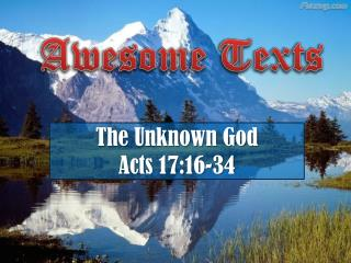 The  Unknown God Acts 17:16-34