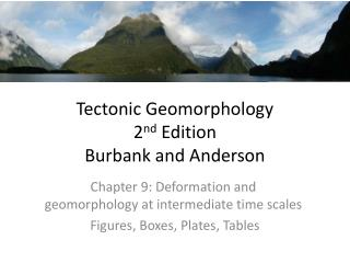 Tectonic Geomorphology 2 nd  Edition Burbank and Anderson