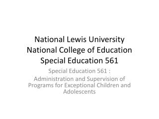 National Lewis University National College of Education Special Education 561