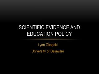Scientific Evidence and  Education Policy