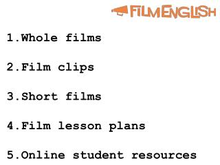 Whole films Film  clips Short films Film  lesson plans Online  student resources