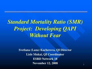 Standard Mortality Ratio (SMR) Project:  Developing QAPI  Without Fear