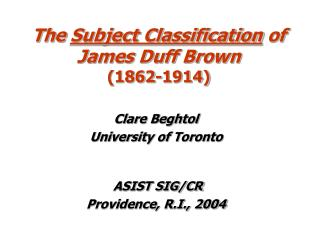 The  Subject Classification  of James Duff Brown  (1862-1914)