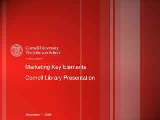 Marketing Key Elements Cornell Library Presentation