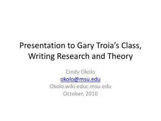 Presentation to Gary  Troia's  Class, Writing Research and Theory