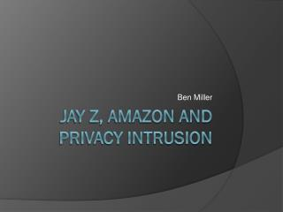 Jay z, amazon and privacy intrusion
