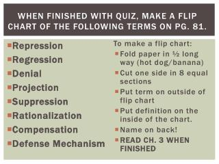 When finished with quiz, make a flip chart of the following terms on pg. 81.