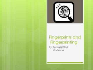 Fingerprints and  Fingerprinting