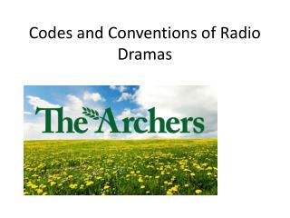 Codes and Conventions of Radio Dramas
