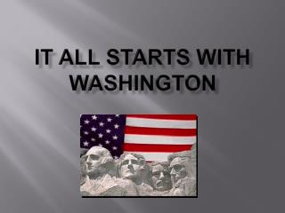 It all starts with  Washington