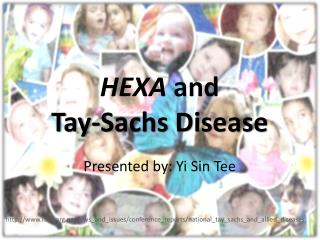 HEXA  and  Tay -Sachs Disease