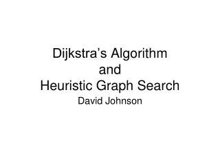 Dijkstra's  Algorithm  and Heuristic  Graph Search