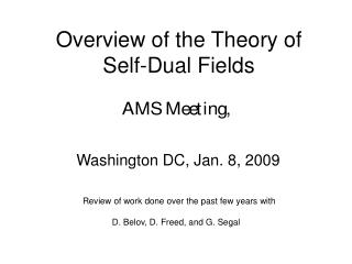 Overview of the Theory of Self-Dual Fields