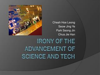 Irony of the advancement of science and tech