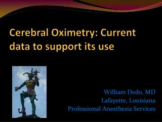 Cerebral  Oximetry : Current data to support its use