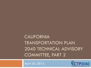 California Transportation Plan 2040 Technical Advisory Committee, Part 2