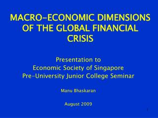 MACRO-ECONOMIC DIMENSIONS OF THE GLOBAL FINANCIAL CRISIS